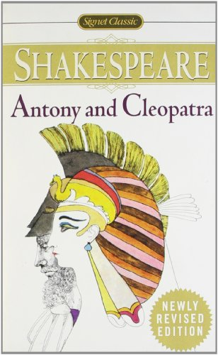 The Tragedy of Antony and Cleopatra (Signet Classics)