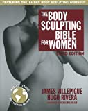 The Body Sculpting Bible for Women, Third Edition: The Way to Physical Perfection