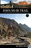 John Muir Trail: The Essential Guide to Hiking Americas Most Famous Trail