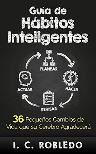 Guía de Hábitos Inteligentes por I. C. Robledo