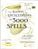 The Element Encyclopedia of 5000 SPELLS. (0007749872) by Judika Illes