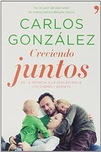 Creciendo Juntos (Vivir Mejor): Amazon.es: Carlos González