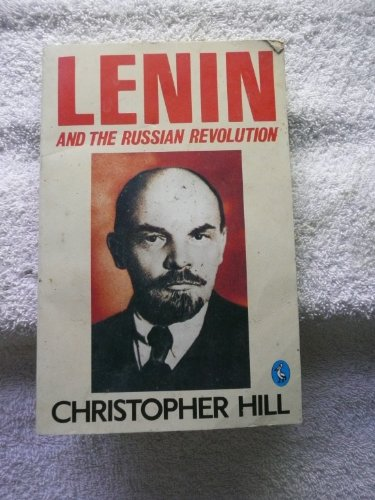 Lenin and the Russian Revolution (Pelican books), Christopher Hill