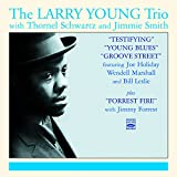 The Larry Young Trio. Testifying / Young Blues / Groove Street / Forrest Fire