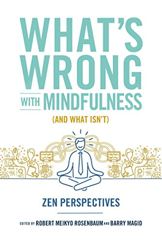 whats-wrong-with-mindfulness-and-what-isnt-zen-perspectives-english-edition