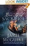 Beautiful Sacrifice: A Novel (The Mad...