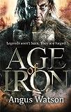 Age of Iron (Iron Age Book 1)