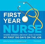 First Year Nurse: Wisdom, Warnings, and What I Wish Id Known My First 100 Days on the Job