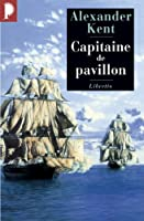 Capitaine de pavillon : Une aventure de Richard Bolitho