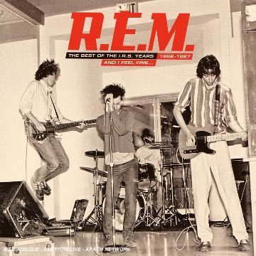 R.E.M. - And I Feel Fine - The Best of the I.R.S. Years 1982-1987 - Zortam Music