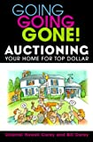 Going Going Gone! Auctioning Your Home for Top Dollar