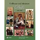 Dollhouse & Miniature Dolls, 1840-1990