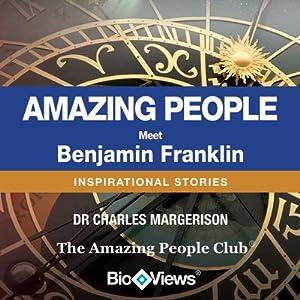 Meet Benjamin Franklin: Inspirational Stories | [Charles Margerison]