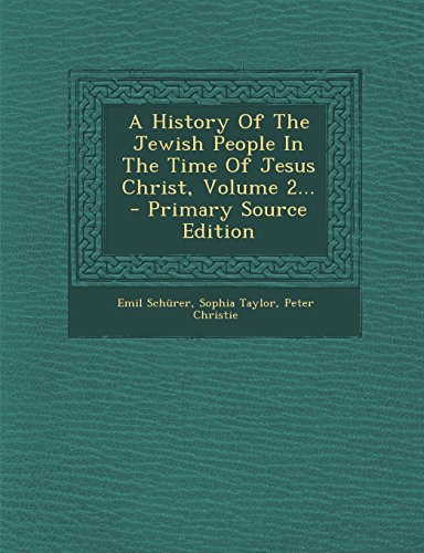 A History Of The Jewish People In The Time Of Jesus Christ, Volume 2... - Primary Source Edition