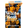 White Heat: A  History of Britain in the Swinging Sixties 1964-1970