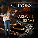 Farewell to Dreams: A Novel of Fatal Insomnia | CJ Lyons