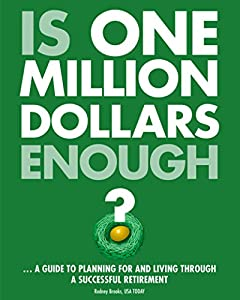 Is one million dollars enough?: A guide to planning for and living through a successful retirement from USA TODAY
