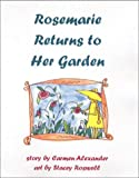 img - for Rosemarie Returns to Her Garden (Garden Series) book / textbook / text book