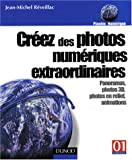 echange, troc Jean-Michel Réveillac - Créez des photos numériques extraordinaires - Panoramas, images 3D, photos en relief, animations