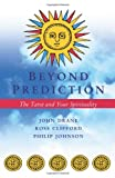 Beyond Prediction: The Tarot and Your Spirituality (0745950353) by Drane, John
