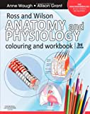 Anne Waugh BSc(Hons) MSc CertEd SRN RNT FHEA Ross and Wilson Anatomy and Physiology Colouring and Workbook, 3e