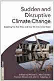 img - for Sudden and Disruptive Climate Change: Exploring the Real Risks and How We Can Avoid Them book / textbook / text book