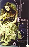 img - for Efimera. Trilogia del jardin quimico (Chemical Garden Trilogy (Quality)) (Spanish Edition) book / textbook / text book