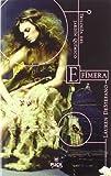 img - for Efimera. Trilogia del jardin quimico (El Jardin Quimico / the Chemical Garden Trilogy) (Spanish Edition) book / textbook / text book