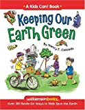 Keeping Our Earth Green (Kids Can!) (0824968255) by Castaldo