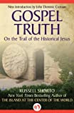 img - for Gospel Truth: On the Trail of the Historical Jesus book / textbook / text book