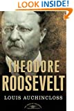 Theodore Roosevelt: The American Presidents Series: The 26th President, 1901-1909