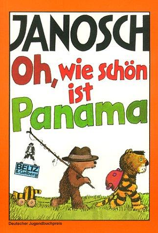Oh Wie Schon Ist Panama: Die Geschichtebwie Der Kleine Tiger Und Der Kleine Bar Nach Panama Reisen (Gullivers Bucher) (G