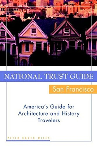 National Trust Guide/San Francisco: America's Guide for Architecture and History Travelers: America's Guide for Architecture and History Travellers