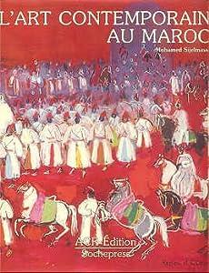 L 39 art contemporain au maroc sijelmassi livres for Art contemporain livre