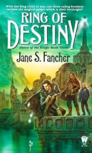 Ring of Destiny (Dance of the Rings, Book 3) by Jane S. Fancher