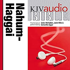 King James Version Audio Bible: The Books of Nahum, Habakkuk, Zephaniah, and Haggai Audiobook