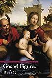 Gospel Figures in Art (Paperback)