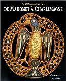 echange, troc Roberto Cassanelli - De Mahomet à Charlemagne : la Méditerrannée et l'art