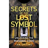The Secrets of the Lost Symbol: Unlocking the Masonic Codeby Ian Gittins