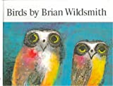 Birds (0833507486) by Wildsmith, Brian