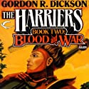 Blood and War: Harriers, Book 2 (       UNABRIDGED) by Gordon R. Dickson, David Drake, Chelsea Quinn Yarbro, Christopher Stasheff Narrated by John Morgan