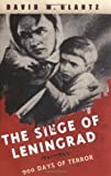 The Siege of Leningrad: 900 Days of Terror (Cassell Military Paperbacks) (0304366722) by Glantz, David M.