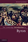 img - for The Cambridge Introduction to Byron (Cambridge Introductions to Literature) book / textbook / text book