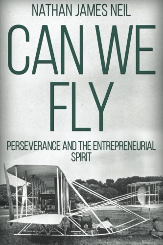 Can We Fly: Perseverance and the Entrepreneurial Spirit