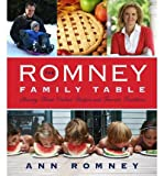 [ THE ROMNEY FAMILY TABLE: SHARING HOME-COOKED RECIPES AND FAVORITE TRADITIONS ] By Romney, Ann ( Author) 2013 [ Hardcover ]