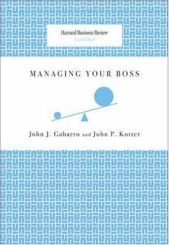 Managing Your Boss (Harvard Business Review Classics)
