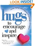 Hugs to Encourage and Inspire: Stories, Sayings, and Scriptures to Encourage and Inspire