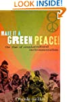 Make It a Green Peace!: The Rise of C...