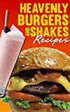Heavenly Burgers and Shakes