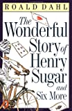 The wonderful story of Henry Sugar- and six more